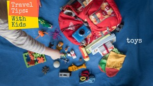 traveling with kids: toys; travel tips