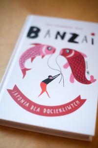 """""""Banzai. Japonia dla dociekliwych"""" Zofia Fabjanowska-Micyk Zofia - Wyd. Dwie Siostry – 10 najlepszych książek dla dzieci, 2016, 2015"""