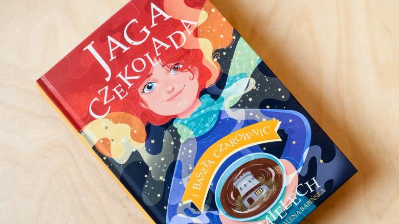 """""""Jaga Czekolada"""" A.U. Mielech - Wyd. Wilga – 10 najlepszych książek dla dzieci, 2016, 2015"""