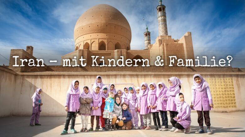 Iran-Reise mit Kindern und Familie