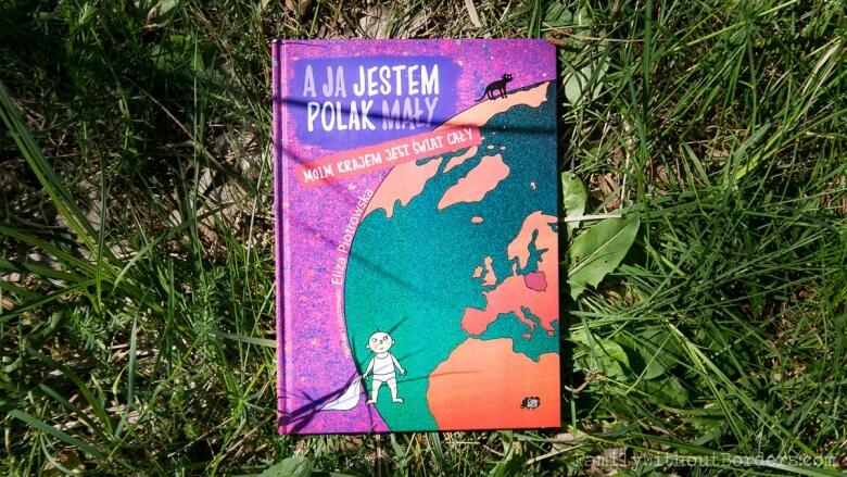Książka: A ja jestem Polak mały, moim krajem jest świat cały, Eliza Piotrowska, Wyd. Czarna Owieczka